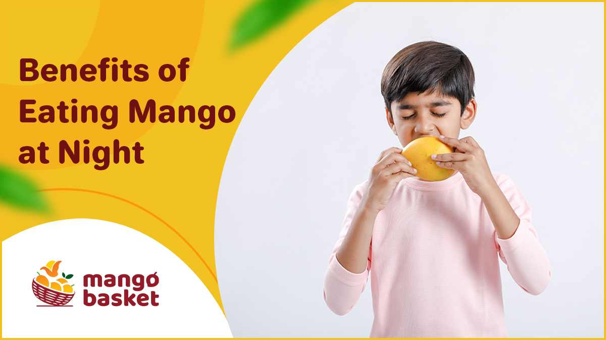 benefits of eating mango at night