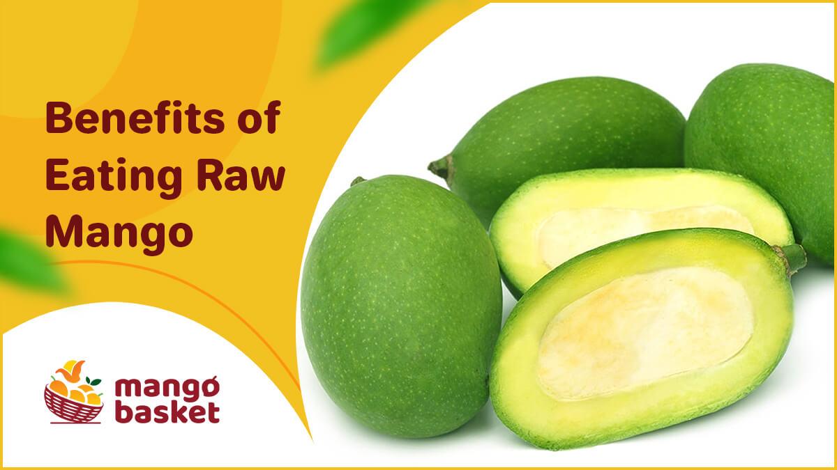 Benefits of Eating Raw Mango